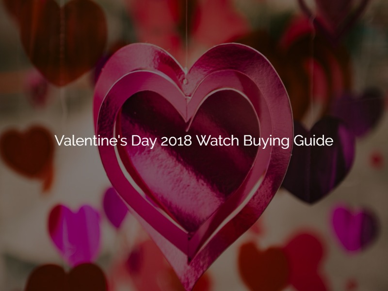 Valentine's Day Watch Buying Guide